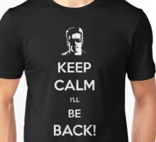 Keep Calm I'll Be Back minimal Unisex T-Shirt