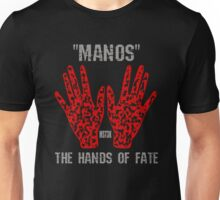 """""""Manos"""" the hands of fate Unisex T-Shirt"""