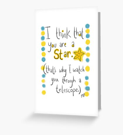 You're a STAR! But I'm being creepy!  Greeting Card