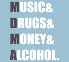 MDMA - Music & Drugs & Money & Alcohol. by eaaasytiger