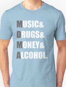 MDMA - Music & Drugs & Money & Alcohol. T-Shirt