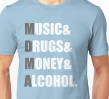 MDMA - Music & Drugs & Money & Alcohol. Unisex T-Shirt