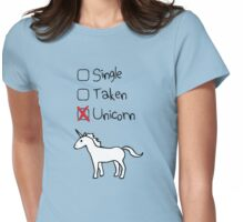 Single? Taken? Unicorn! Womens Fitted T-Shirt