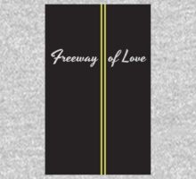 Freeway of Love by Artmassage