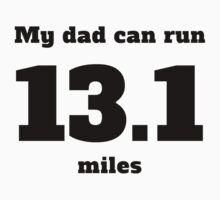 My Dad Can Run 13.1 Miles Kids Tee