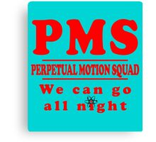 PMS - Perpetual Motion Squad Canvas Print