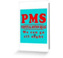 PMS - Perpetual Motion Squad Greeting Card