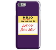 My Bond Girl Name is Witty Bon Mot iPhone Case/Skin