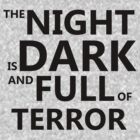 The Night Is Dark And Full Of Terror by CoExistance