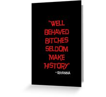 'Well Behaved Bitches...' Rihanna Quote Red & Black Design Greeting Card