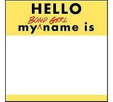 Bond Girl Badge Photographic Print