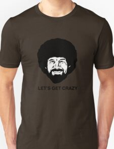 Bob Ross-Let's Get Crazy T-Shirt