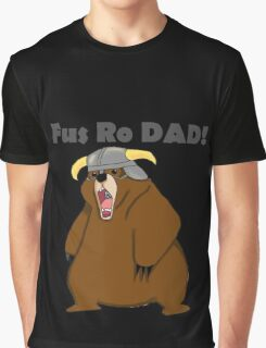Fus Ro Dad! Graphic T-Shirt