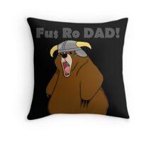Fus Ro Dad! Throw Pillow
