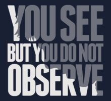 You see but you do not observe by tillieke