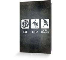 Eat, Sleep, Slay Dragons Greeting Card