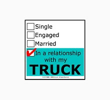 In A Relationship With My Truck Unisex T-Shirt