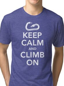Keep Calm & Climb On Tri-blend T-Shirt