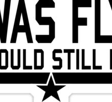 If I was flying... Sticker