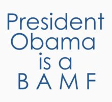 President Obama is a BAMF by buffysummers