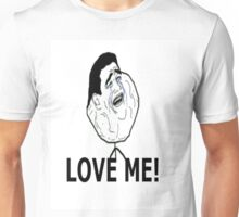 LOVE ME!  Unisex T-Shirt
