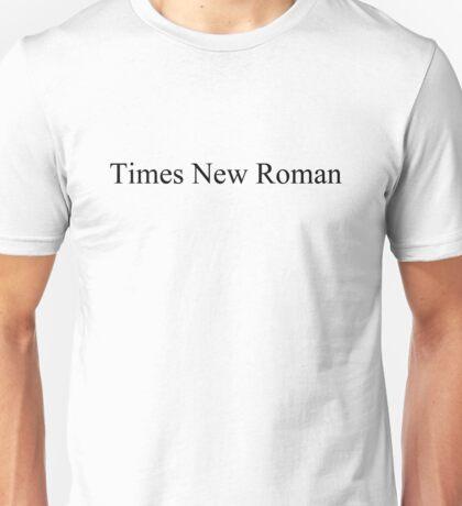 Times New Roman Unisex T-Shirt