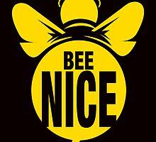 Bee Nice... Or Else. by watchkevcreate