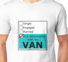 In A Relationship With My Van Unisex T-Shirt