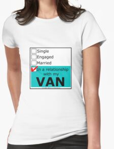 In A Relationship With My Van Womens Fitted T-Shirt