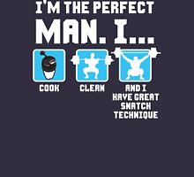 Gym Humor - I'm The Perfect Man (Cook, Clean Snatch) T-Shirt