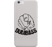 Stop Being A Dumbass iPhone Case/Skin