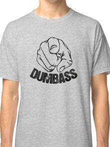 Stop Being A Dumbass Classic T-Shirt