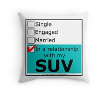 In A Relationship With My SUV Throw Pillow