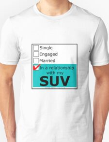 In A Relationship With My SUV T-Shirt