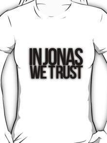 In Jonas We Trust T-Shirt