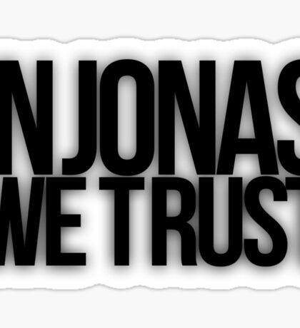 In Jonas We Trust Sticker