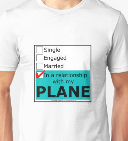 In A Relationship With My Plane Unisex T-Shirt