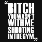 You Wasn't With Me Shooting In the Gym by nadievastore
