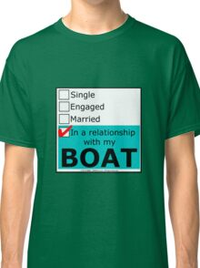 In A Relationship With My Boat Classic T-Shirt