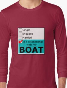 In A Relationship With My Boat Long Sleeve T-Shirt