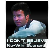 I Don't Believe in the No-Win Scenario Poster