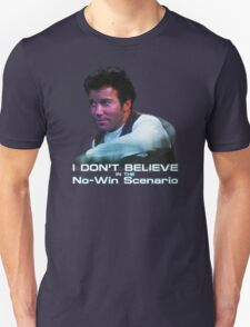 I Don't Believe in the No-Win Scenario T-Shirt