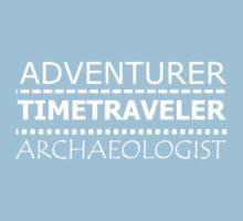 ADVENTURER, TIMETRAVELER, ARCHAEOLOGIST by starreyeyed