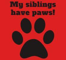 My Siblings Have Paws Kids Tee