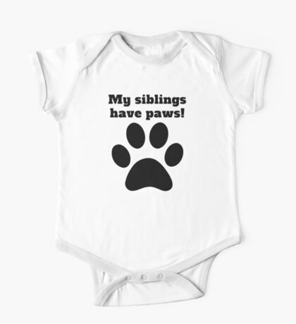 My Siblings Have Paws One Piece - Short Sleeve