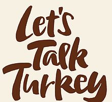 """Let's Talk Turkey"" Thanksgiving Dinner or Business Meeting by 26-Characters"