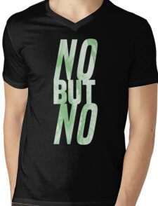 No But No Mens V-Neck T-Shirt