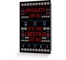 SWIGGITY SWAG, IT'S THE NIGHTMARE STAG! -  ugly christmas sweater Greeting Card