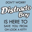 Distracto Boy Is Here! Oh Look A Kitty by jezkemp