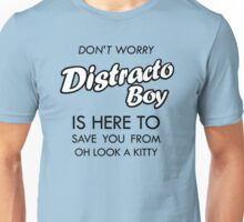 Distracto Boy Is Here! Oh Look A Kitty Unisex T-Shirt